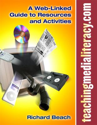 Teachingmedialiteracy.com: A Web-Linked Guide to Resources and Activities 9780807747445