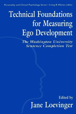 Technical Foundations for Measuring Ego Development: The Washington University Sentence Completion Test 9780805820591