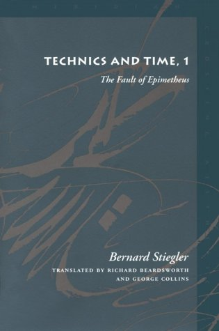 Technics and Time, 1: The Fault of Epimetheus 9780804730419