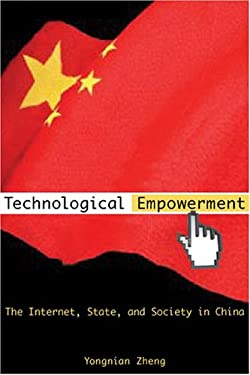 Technological Empowerment: The Internet, State, and Society in China 9780804757379