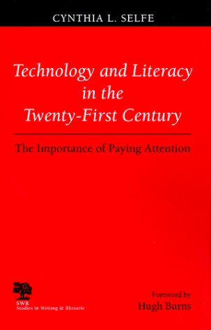 Technology and Literacy in the 21st Century: The Importance of Paying Attention 9780809322695