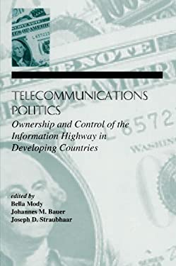 Telecommunications Politics: Ownership and Control of the Information Highway in Developing Countries 9780805817539