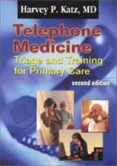 Telephone Medicine: Triage and Training for Primary Care 3258836