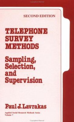 Telephone Survey Methods: Sampling, Selection, and Supervision 9780803953062