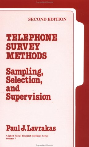 Telephone Survey Methods: Sampling, Selection, and Supervision 9780803953079