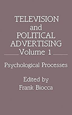 Television and Political Advertising: Volume I: Psychological Processes 9780805806557