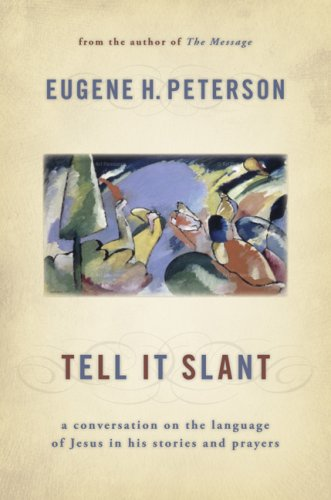 Tell It Slant: A Conversation on the Language of Jesus in His Stories and Prayers 9780802829542