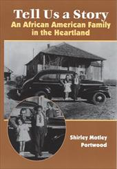 Tell Us a Story: An African American Family in the Heartland 3357264