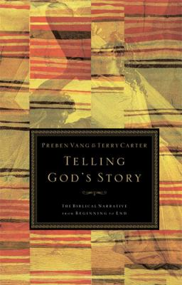 Telling God's Story: The Bible Narrative from Beginning to End 9780805432824