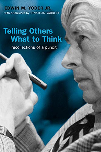 Telling Others What to Think: Recollections of a Pundit 9780807130339