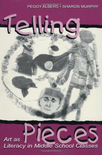 Telling Pieces: Art as Literacy in Middle School Classes 9780805834635