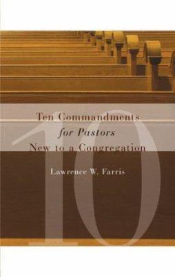 Ten Commandments for Pastors New to a Congregation 9780802821287