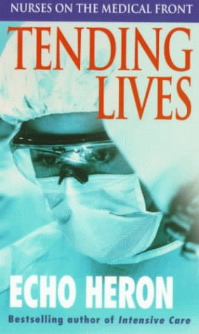 Tending Lives: Nurses on the Medical Front 9780804118217