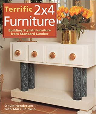 Terrific 2x4 Furniture: Building Stylish Furniture from Standard Lumber 9780806973494