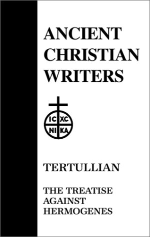 Tertullian: The Treatise Against Hermogenes 9780809101481