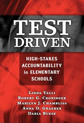 Test Driven: High-Stakes Accountability in Elementary Schools 9780807748947