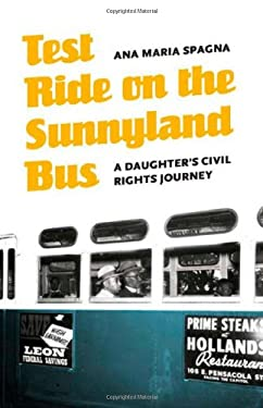 Test Ride on the Sunnyland Bus: A Daughter's Civil Rights Journey 9780803217126