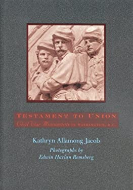 Testament to Union: Civil War Monuments in Washington, D.C. 9780801890956