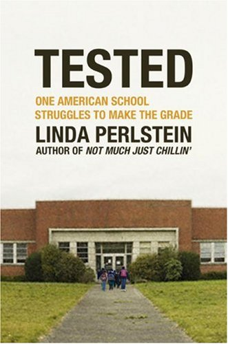 Tested: One American School Struggles to Make the Grade 9780805080827