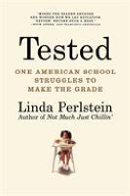 Tested: One American School Struggles to Make the Grade 9780805088021
