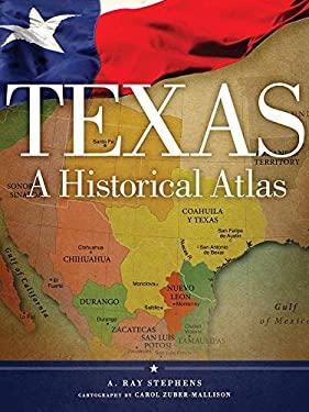 Texas: A Historical Atlas 9780806138732