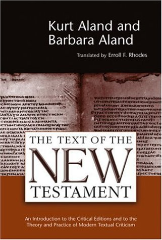 Text of the New Testament : An Introduction to the Critical Editions and to the Theory and Practice of Modern Textual Criticism - 2nd Edition