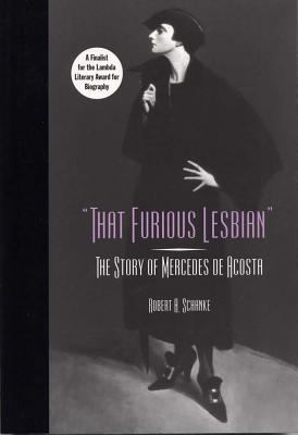 That Furious Lesbian: The Story of Mercedes de Acosta 9780809325795