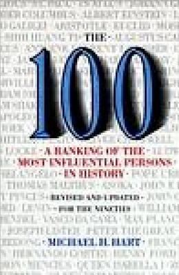 The 100: A Ranking of the Most Influential Persons in History 9780806513508