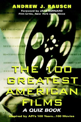 100 Greatest American Films: A Quiz Book 9780806523378