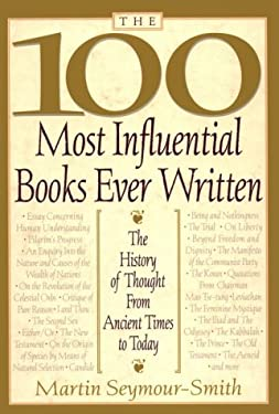 The 100 Most Influential Books Ever Written: The History of Though from Ancient Times to Today 9780806521923