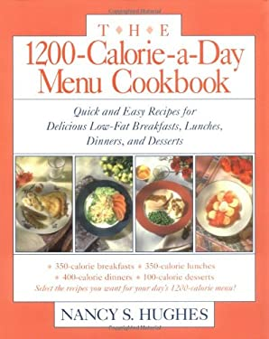 The 1200-Calorie-A-Day Menu Cookbook the 1200-Calorie-A-Day Menu Cookbook: Quick and Easy Recipes for Delicious Low-Fat Breakfasts, Lunquick and Easy 9780809236336