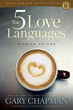The 5 Love Languages Singles Edition 9780802411402