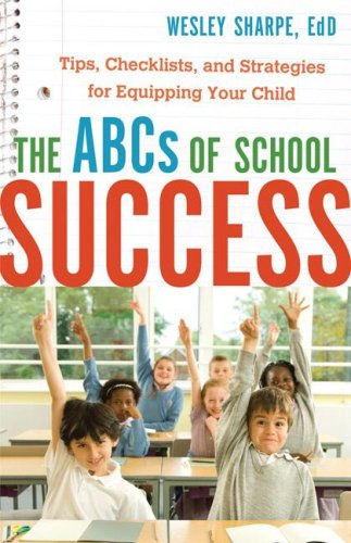 The ABCs of School Success: Tips, Checklists, and Strategies for Equipping Your Child 9780800732264