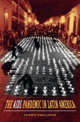 The AIDS Pandemic in Latin America 9780807857960