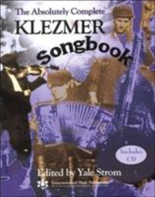The Absolutely Complete Klezmer Songbook [With CD] 9780807409473