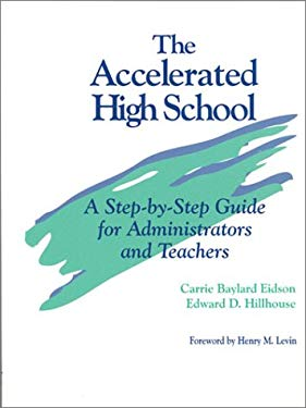 The Accelerated High School: A Step-By-Step Guide for Administrators and Teachers 9780803966390