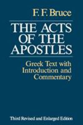 The Acts of the Apostles: The Greek Text with Introduction and Commentary 9780802809667