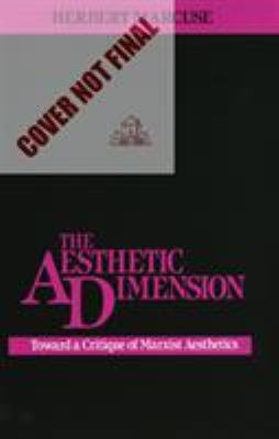 The Aesthetic Dimension: Toward a Critique of Marxist Aesthetics 9780807015193