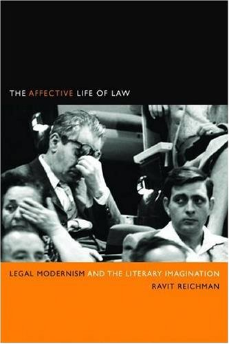 The Affective Life of Law: Legal Modernism and the Literary Imagination 9780804761666