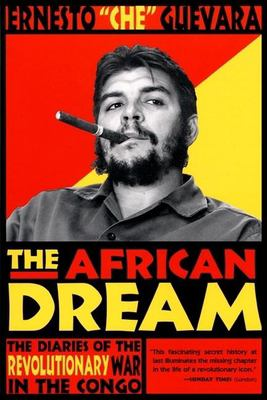 The African Dream: The Diaries of the Revolutionary War in the Congo 9780802138347
