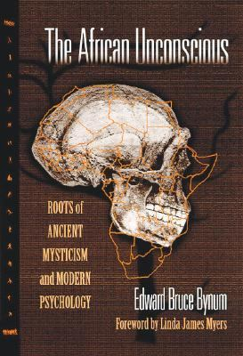 The African Unconscious: Roots of Ancient Mysticism and Modern Psychology 9780807737743