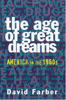 The Age of Great Dreams: America in the 1960s 9780809015672