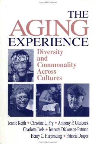 The Aging Experience: Diversity and Commonality Across Cultures 9780803958678