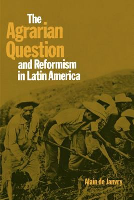 The Agrarian Question and Reformism in Latin America 9780801825323