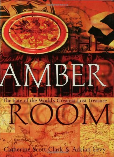 The Amber Room: The Fate of the World's Greatest Lost Treasure 9780802714244