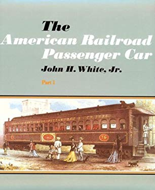 The American Railroad Passenger Car 9780801827433
