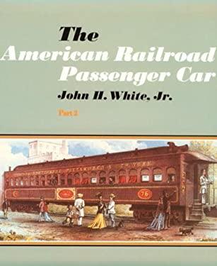 The American Railroad Passenger Car 9780801827471