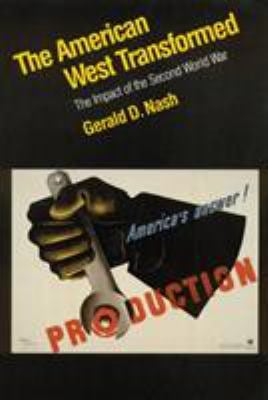 The American West Transformed: The Impact of the Second World War 9780803283602