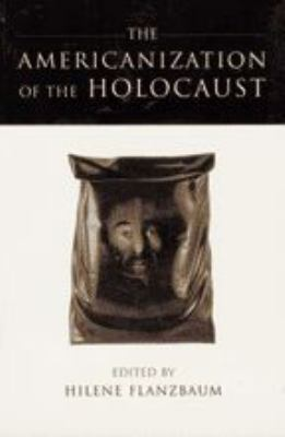 The Americanization of the Holocaust 9780801860225