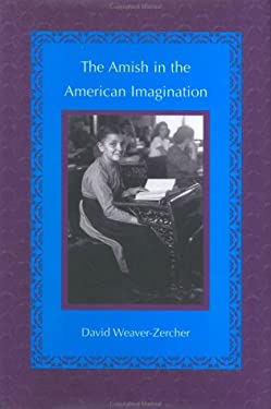 The Amish in the American Imagination 9780801866814